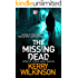 The Missing Dead: An edge-of-your-seat thriller with a shocking twist (Detective Jessica Daniel thriller series Book 6)