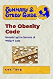 Download Summary & Study Guide - The Obesity Code: Unlocking the Secrets of Weight Loss in PDF ePUB Free Online