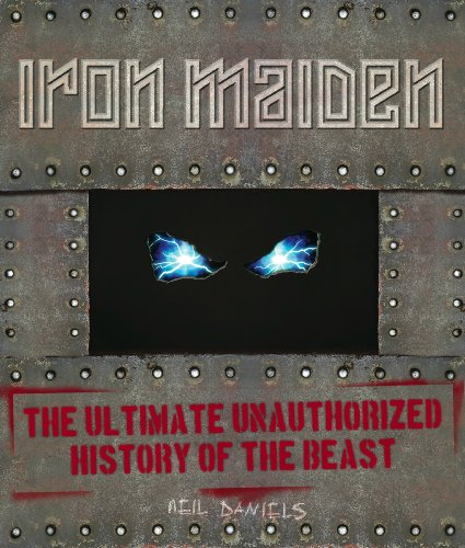 Iron Maiden: The Ultimate Unauthorised History Of The Beast