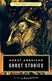 Image of Great American Ghost Stories: Lyons Press Classics