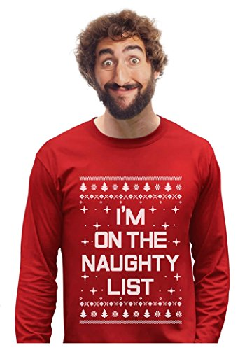 I'm On The Naughty List Funny Holiday Ugly Christmas Sweater Long Sleeve T-Shirt Large Red