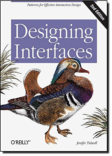 Designing Interfaces: Patterns for Effective Interaction Design by O'Reilly Media