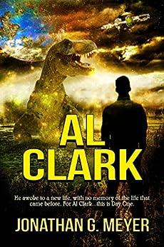 AL CLARK: (Book One) by [Meyer, Jonathan G.]
