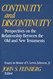 Continuity and Discontinuity (Essays in Honor of S. Lewis Johnson, Jr.): Perspectives on the Relationship Between the Old and New Testaments