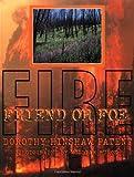 Fire: Friend or Foe
