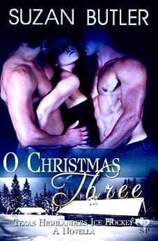 O Christmas Three (Texas Highlanders Ice Hockey Book 0) by [Butler, Suzan]