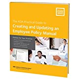 Creating and Updating an Employee Policy Manual: Policies for Your Practice (ADA Practical Guide)