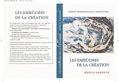 Les embuches de la creation: Genèse paradoxale de l'innovation (French Edition)