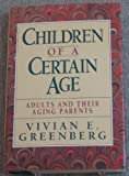 Children of a Certain Age, Vivian E. Greenberg, 0029128250