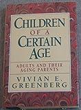 Children of a Certain Age, Vivian E. Greenberg, 0029128250