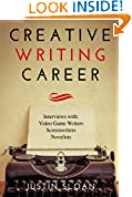 #10: Creative Writing Career: Becoming a Writer of Film, Video Games, and Books (Writing Mentor) (Volume 1)