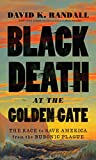 img - for Black Death at the Golden Gate: The Race to Save America from the Bubonic Plague book / textbook / text book