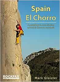 El Chorro: Rock Climbing Guide Rockfax Climbing Guide Series ...