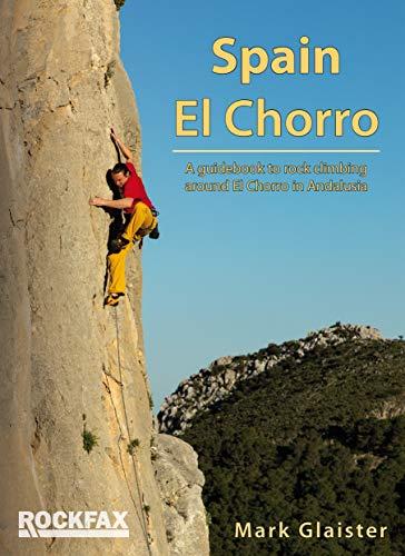 Spain - El Chorro: Rock Climbing Guide (Rockfax Climbing Guide Series)