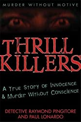 Thrill Killers: A True Story of Innocence and Murder Without Conscience