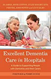 Excellent Dementia Care in Hospitals: A Guide to