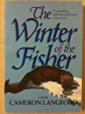 The Winter of the Fisher, Cameron Langford, 0393302830