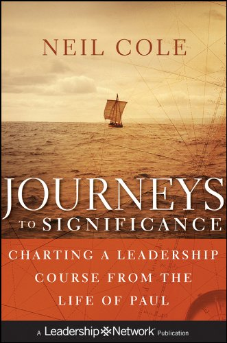 Read Online Journeys to Significance: Charting a Leadership Course from the Life of Paul ebook