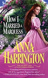 How I Married a Marquess (The Secret Life of Scoundrels) by Anna Harrington (2016-04-26)