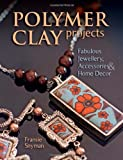 Polymer Clay Projects, Fransie Snyman, 0811714039
