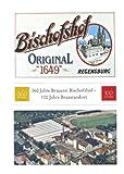 360 Jahre Brauerei Bischofshof, 100 Jahre Braustandort : Ausstellung in der Brauerei Bischofshof 12. April 2010 Bis 10. Mai 2010, Mai, Paul and Angerer, Martin, 379542495X