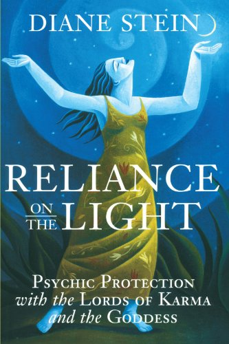 Reliance on the Light: Psychic Protection with the Lords of Karma and the Goddess [Diane Stein] (Tapa Blanda)
