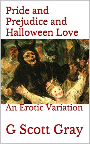 Pride and Prejudice and Halloween Love: An Erotic -