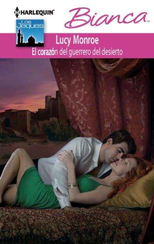Lucy Monroe - El corazón del guerrero del desierto (Bianca) (Spanish Edition)