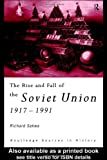 The Rise and Fall of the Soviet Union (Routledge Sources in History), Richard Sakwa, 0415122902