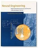Neural Engineering: Computation, Representation, and Dynamics in Neurobiological Systems (Computational Neuroscience Series)
