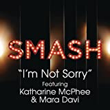 I'M Not Sorry (Smash Cast Version) [Feat. Katharine McPhee & Mara Davi]