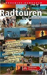 Bodensee-Handbuch Radtouren für Genießer: Die schönsten Touren rund um den Bodensee mit vielen Varianten