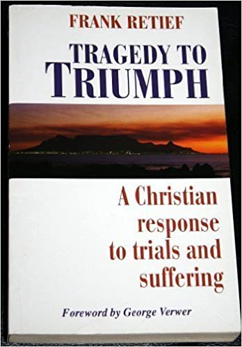 Book Tragedy to Triumph: A Christian Response to Trials and Suffering by Frank Retief (1994-12-03)