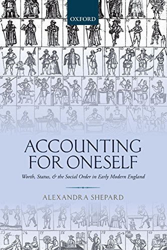 Download Accounting for Oneself: Worth, Status, and the Social Order in Early Modern England Pdf
