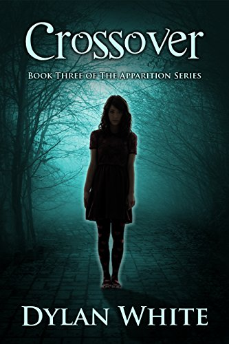 Crossover book three of the apparition series kindle edition by crossover book three of the apparition series by white dylan fandeluxe Choice Image