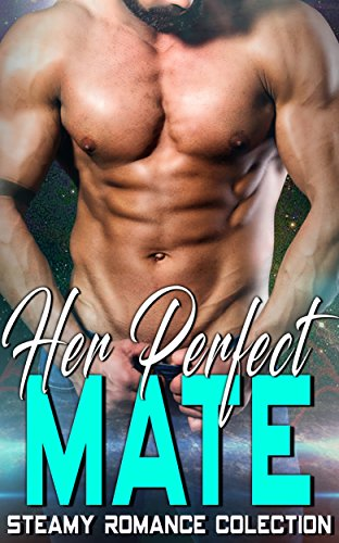 Her Perfect Mate: Steamy Romance Collection