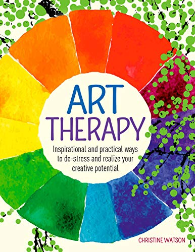 Art Therapy: Inspirational and practical ways to de-stress and realize your creative potential (Practical The Way)