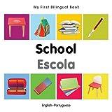 My First Bilingual Book–School (English–Portuguese) (Portuguese and English Edition)