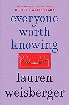 Everyone Worth Knowing by [Weisberger, Lauren]