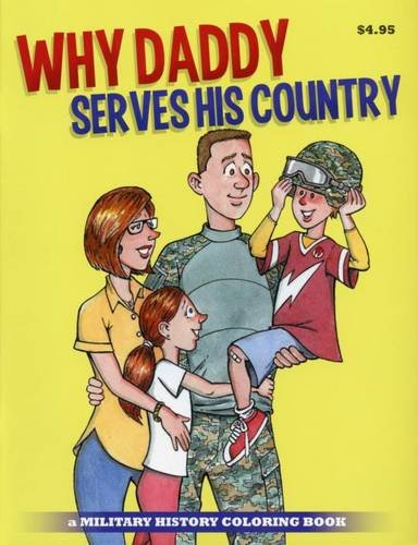 Why Daddy Serves His Country Coloring Book