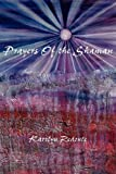 Prayers of the Shaman, Karolyn Redoute, 1935514105