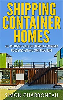 shipping container homes how to build a