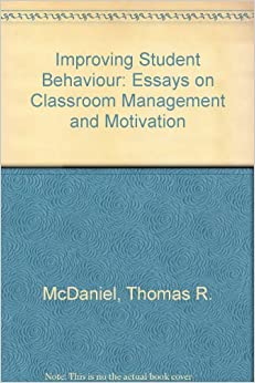 Improving Student Behaviour: Essays on Classroom Management and Motivation