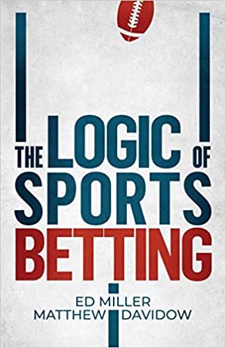 Amazon Fr The Logic Of Sports Betting Ed Miller Matthew