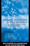 Mixing Methods in Psychology : The Integration of Qualitative and Quantitative Methods in Theory and Practice, , 0415186501