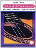 Lullabies of the Americas for Classic Guitar Solo, Elias Barreiro, 0786661178