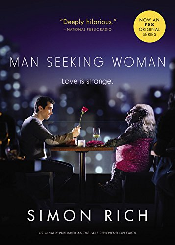 Man Seeking Woman (originally published as The Last Girlfriend on Earth)