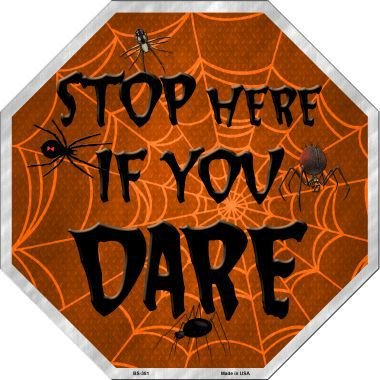 Halloween Stop Here If You Dare Octagon Sign 12