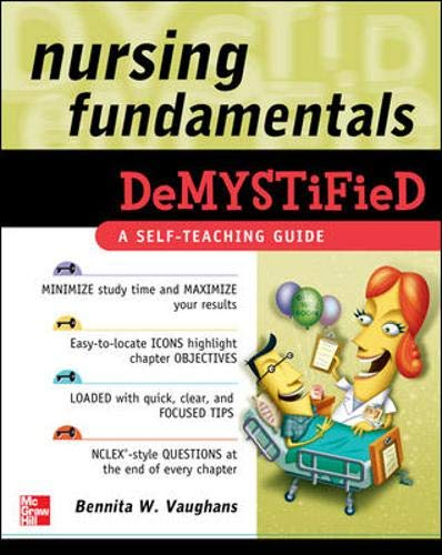 (Nursing Fundamentals DeMYSTiFieD: A Self-Teaching Guide)