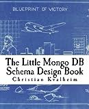 The Little Mongo DB Schema Design Book